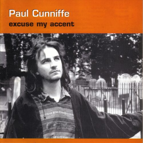 Paul Cunniffe - Excuse My Accent